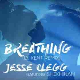Jesse Clegg - Breathing Ft. Shekhinah (DJ Kent Remix)